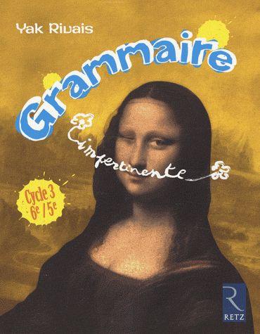 Grammaire impertinente / Yak Rivais  http://cataloguescd.univ-poitiers.fr/masc/Integration/EXPLOITATION/statique/recherchesimple.asp?id=191406554
