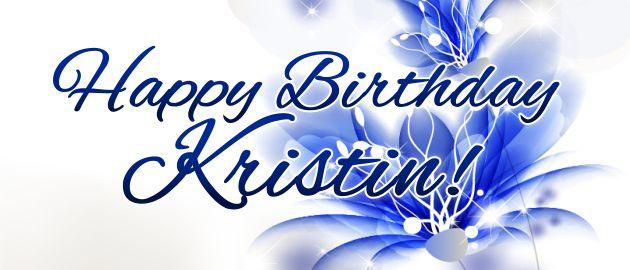 +kristin | Happy Birthday Kristin! | Happy Happy!!!!! | Pinterest ...