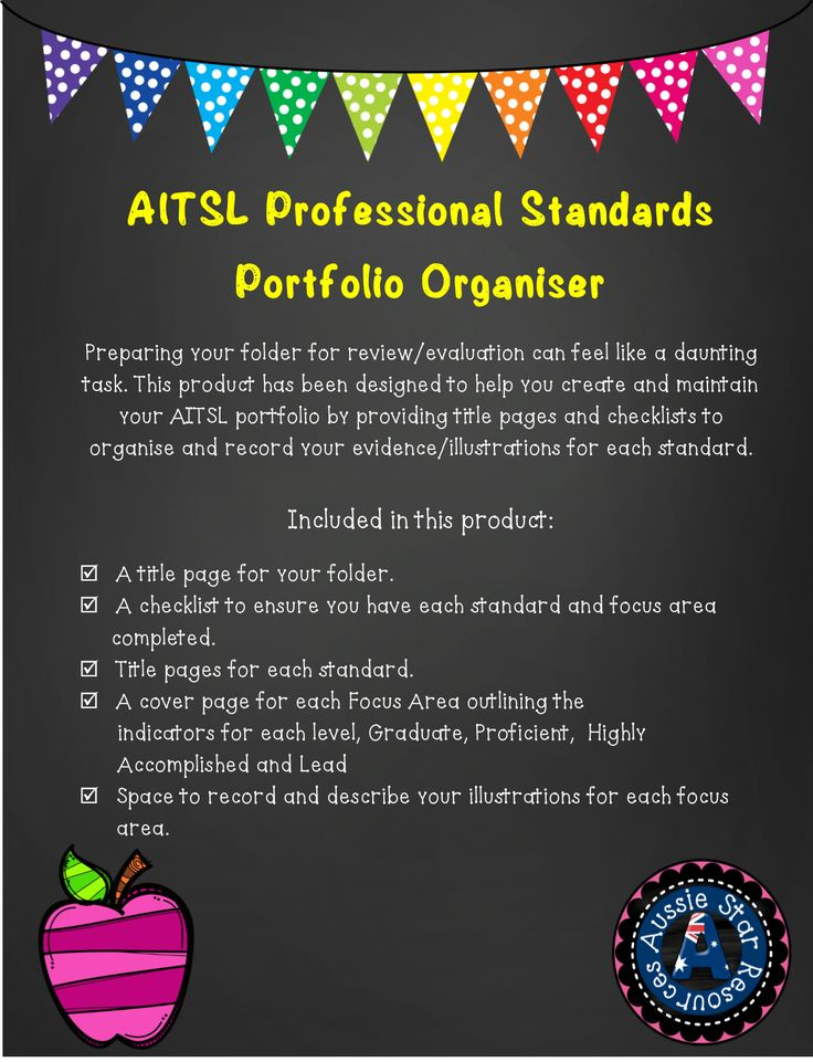 AITSL Professional Standards Portfolio Organiser for Australian teachers has been designed to help you create and maintain your AITSL portfolio by providing title pages and checklists to organise and record your evidence/illustrations for each standard. 48 pages for $4.15!