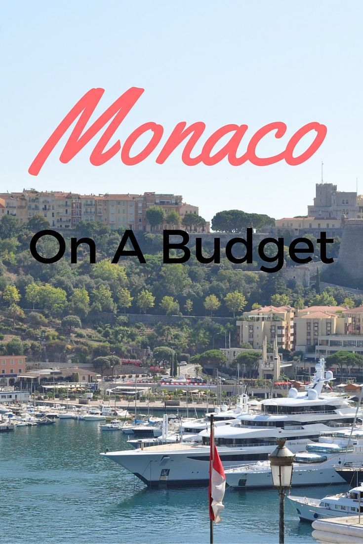 How to visit Monaco on a budget.