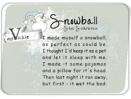 Snowball by Shel Silverstein - The first poem my kids could recite :)