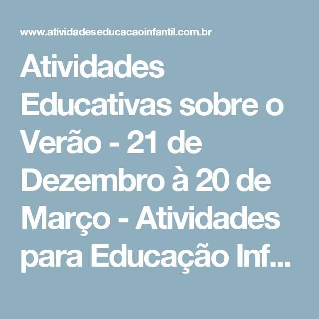 Atividades Educativas sobre o Verão - 21 de Dezembro à 20 de Março - Atividades para Educação Infantil