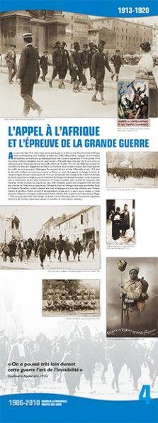 N°4 :L'appel à l'Afrique et l'épreuve de la Grande Guerre (1913-1920). Au cours de l'été 1914, l'état-major pense que la guerre va être courte. Peu d'hommes d'Afrique noire et d'Indochine sont mobilisés au début du conflit, l'État préfère s'appuyer sur la trentaine de bataillons nord-africains qui débarquent aux mois d'août et septembre 1914. En janvier 1914, huit cents tirailleurs sénégalais sont en casernement à Marseille... © Groupe de recherche Achac