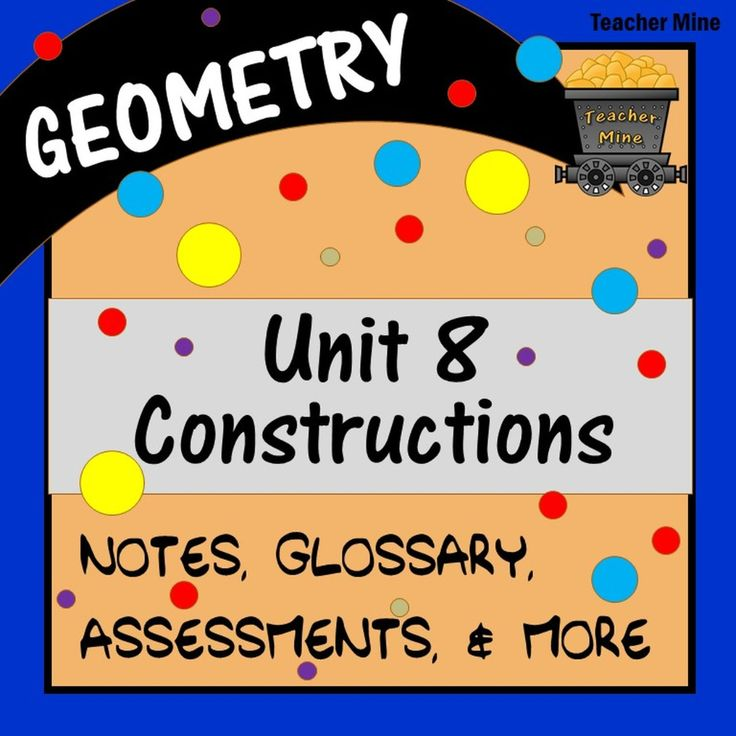 Constructions (Geometry Unit 8) in 2020 The unit