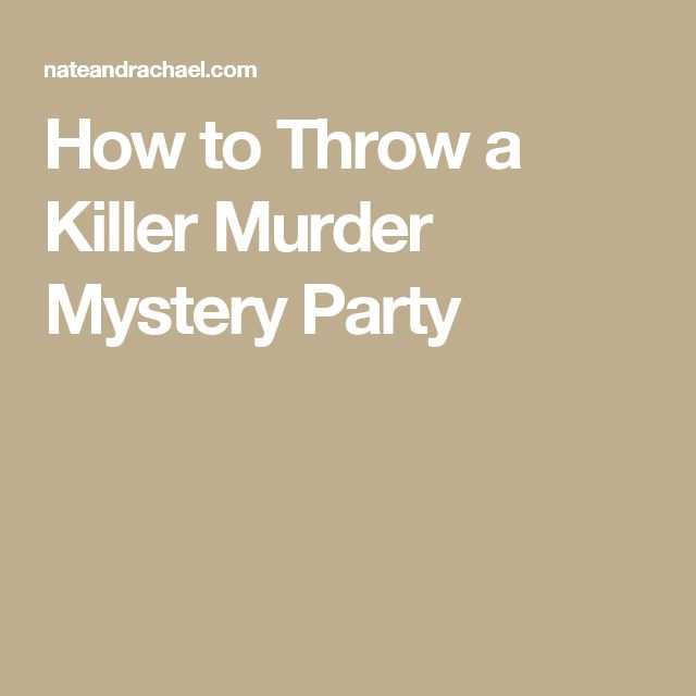 How to Throw a Killer Murder Mystery Party