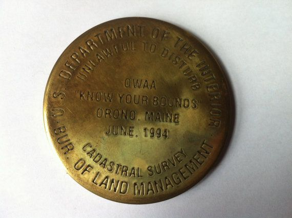 1994 Department of the Interior Orono Maine Cadastral Survey round brass paperweight Un lawful to disturb......i didnt disturb bought @ a church