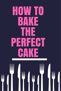 Learn how to bake a perfect cake