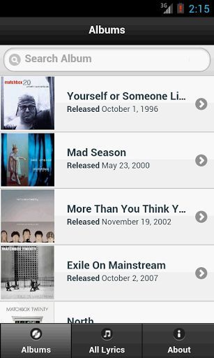 If you are Matchbox Twenty's fan, this app is right for you. <br>Whenever you want to check Matchbox Twenty's lyrics, just open this app and choose the lyrics that you want. You don't have to access the internet to get the lyrics. <br>We provide all Matchbox Twenty's lyrics here. <br>In the Album tab, you can choose lyrics based on the album. <br>In All lyrics tab, all of Matchbox Twenty's lyrics are here. You can quickly search the lyrics by using the search bar at the top of the…