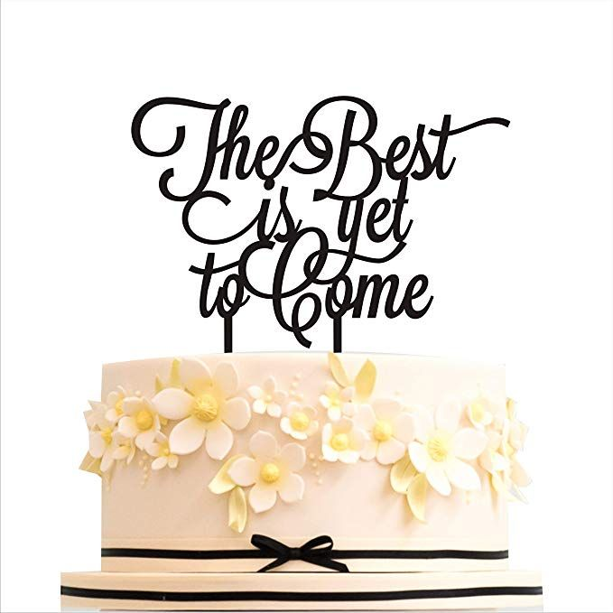 HappyPlywood Wedding Cake Toppers The Best Is Yet To Come Topper Birthday