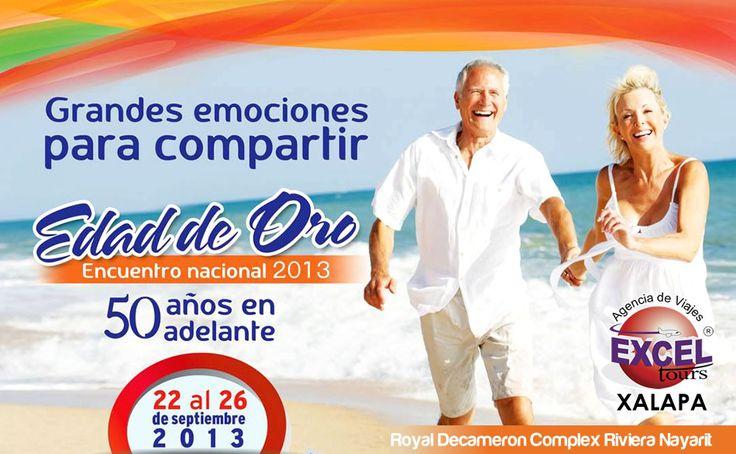 Excel Tours Xalapa y Royal Decameron Complex te invitan al Encuentro Nacional EDAD DE ORO 2013 en la Riviera Nayarit. Ven y disfruta de este paquete especial que tenemos para ti !