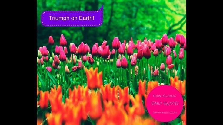 Θριαμβεύστε στη γη! Triumph on Earth!