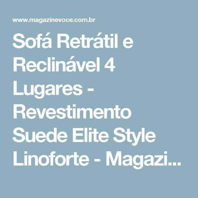 Sofá Retrátil e Reclinável 4 Lugares - Revestimento Suede Elite Style Linoforte - Magazine Edsonloures