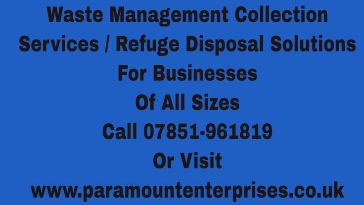 Business Waste Management Solutions Commercial Waste Collections Services Disposal Of Refuge For You Business Waste Management Solutions Commercial Waste Collections Services Disposal Of Refuge For You call 07851-961819 or complete the contact form at http://www.paramountenterprises.co.uk/utilities where we will give you a free analysis of your current waste management set up. With all of the many changes in regulations concerning the disposal of the many forms of waste and refuge businesses…