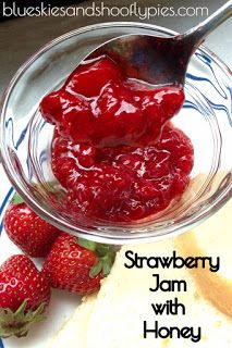Blue Skies and Shoofly Pies: Strawberry Jam with Honey & Our Night in the Barn