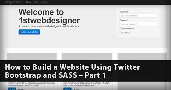 How to Build a Website Using Twitter Bootstrap and SASS   Part 1