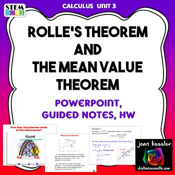 Calculus Mean Value Theorem and Rolle's Theorem This product is designed Calculus 1, Calculus Honors AP, Calculus AB and AP Calculus BC. It is from the Applications of the Derivative Unit. Included: ☑ A PowerPoint Lesson on both Rolle's Theorem and the Mean Value Theorem with 36 fully animated slides including thirteen problems. ☑