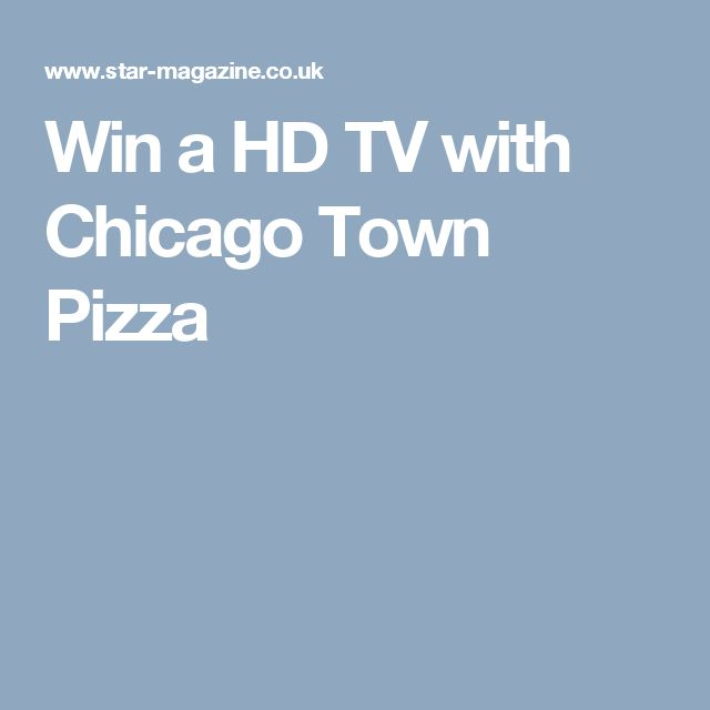 Win a HD TV with Chicago Town Pizza