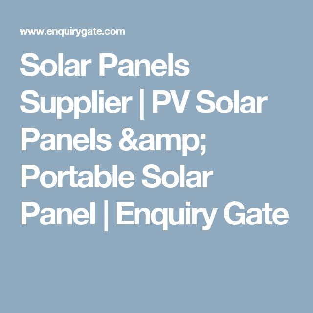 Solar Panels Supplier | PV Solar Panels & Portable Solar Panel | Enquiry Gate