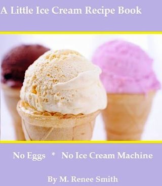 FREE e-Cookbook: A Little Ice Cream Recipe Book. No eggs!: Ice Cream Recipes, Sweet Treats, Icecream Cornish, Delicious Creamy, Cream Machine, Easy Ice, Recipes Books, Free Kindle Books, Creamy Ice