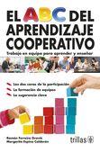 LIBROS TRILLAS: EL A B C DEL APRENDIZAJE COOPERATIVO