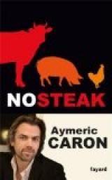 No steak par Aymeric Caron