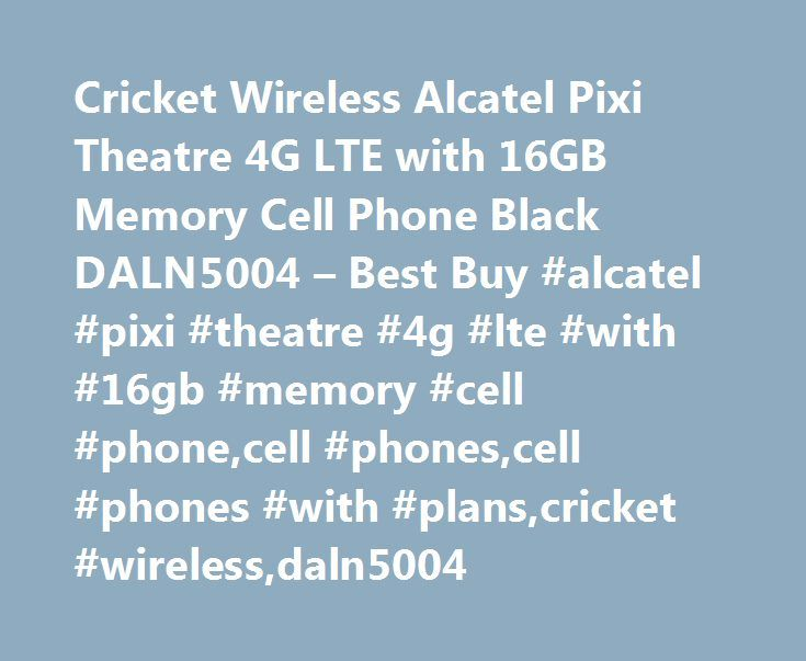 Cricket Wireless Alcatel Pixi Theatre 4G LTE with 16GB Memory Cell Phone Black DALN5004 – Best Buy #alcatel #pixi #theatre #4g #lte #with #16gb #memory #cell #phone,cell #phones,cell #phones #with #plans,cricket #wireless,daln5004 http://sweden.nef2.com/cricket-wireless-alcatel-pixi-theatre-4g-lte-with-16gb-memory-cell-phone-black-daln5004-best-buy-alcatel-pixi-theatre-4g-lte-with-16gb-memory-cell-phonecell-phonescell-phones-with-pl/  # Cricket Wireless – Alcatel Pixi Theatre 4G LTE with…