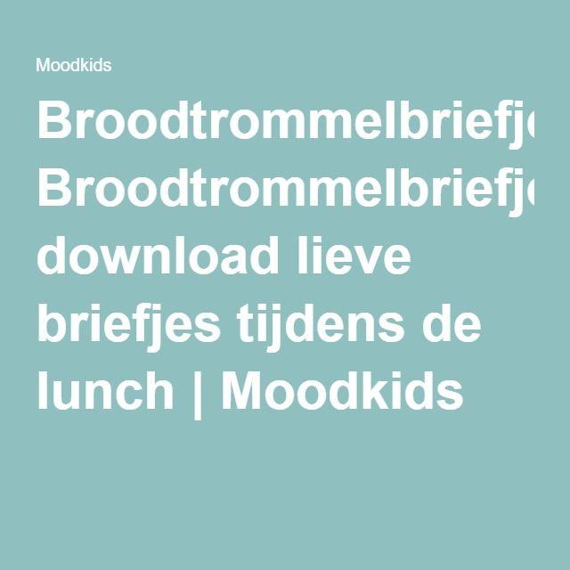 Broodtrommelbriefjes download lieve briefjes tijdens de lunch | Moodkids