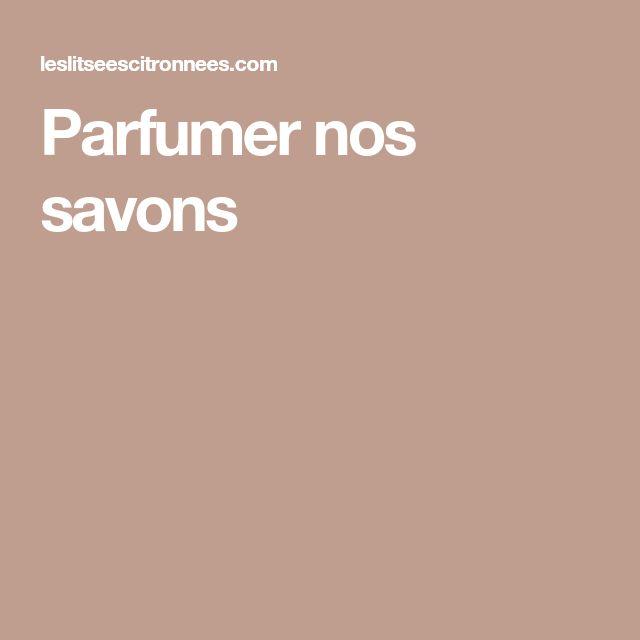 Parfumer nos savons