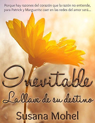 Inevitable: La llave de su destino (Spanish Edition) by Susana Mohel, http://www.amazon.com/dp/B00PBB5ISM/ref=cm_sw_r_pi_dp_EAIDub1HDY7ZA
