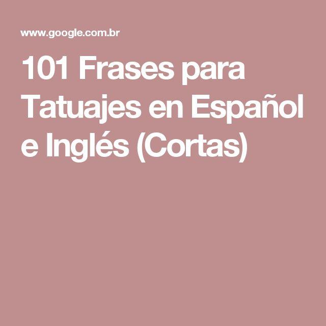 101 Frases Para Tatuajes En Español E Inglés Cortas Tatoo