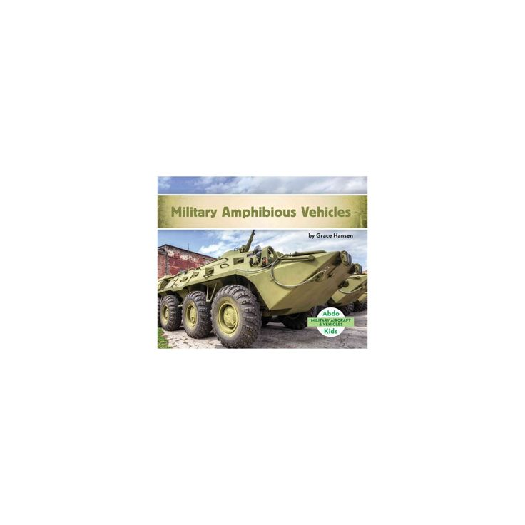 Military Amphibious Vehicles (Library) (Grace Hansen)