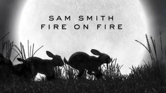 Putra Hunt Sam Smith Fire On Fire Lyrics Fire Lyrics Sam Smith Lyrics