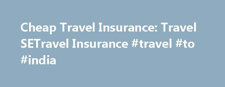 Cheap Travel Insurance: Travel SETravel Insurance #travel #to #india http://remmont.com/cheap-travel-insurance-travel-setravel-insurance-travel-to-india/  #discount travel insurance # The Travel SE program is our most popular plan for domestic and international destinations Highlights: $50,000 coverage for trip cancellation Trip interruption benefit up to 100% of trip cost $20,000 coverage for accident sickness medical expense $100,000 coverage for emergency medical evacuation $1,500…