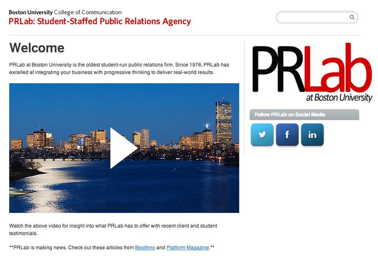 PRLab at Boston University is the nation's oldest student-run public relations agency. It allows students to gain valuable hands-on experience working in an agency-style setting with a wide variety of clients, ranging from corporations to nonprofit groups, in the greater Boston area. For more info visit http://www.bu.edu/prlab/