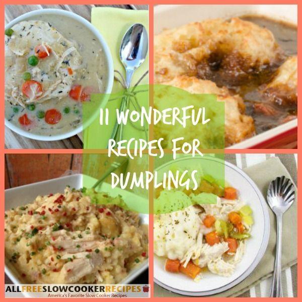 11 Wonderful Recipes For Dumplings   AllFreeSlowCookerRecipes.com