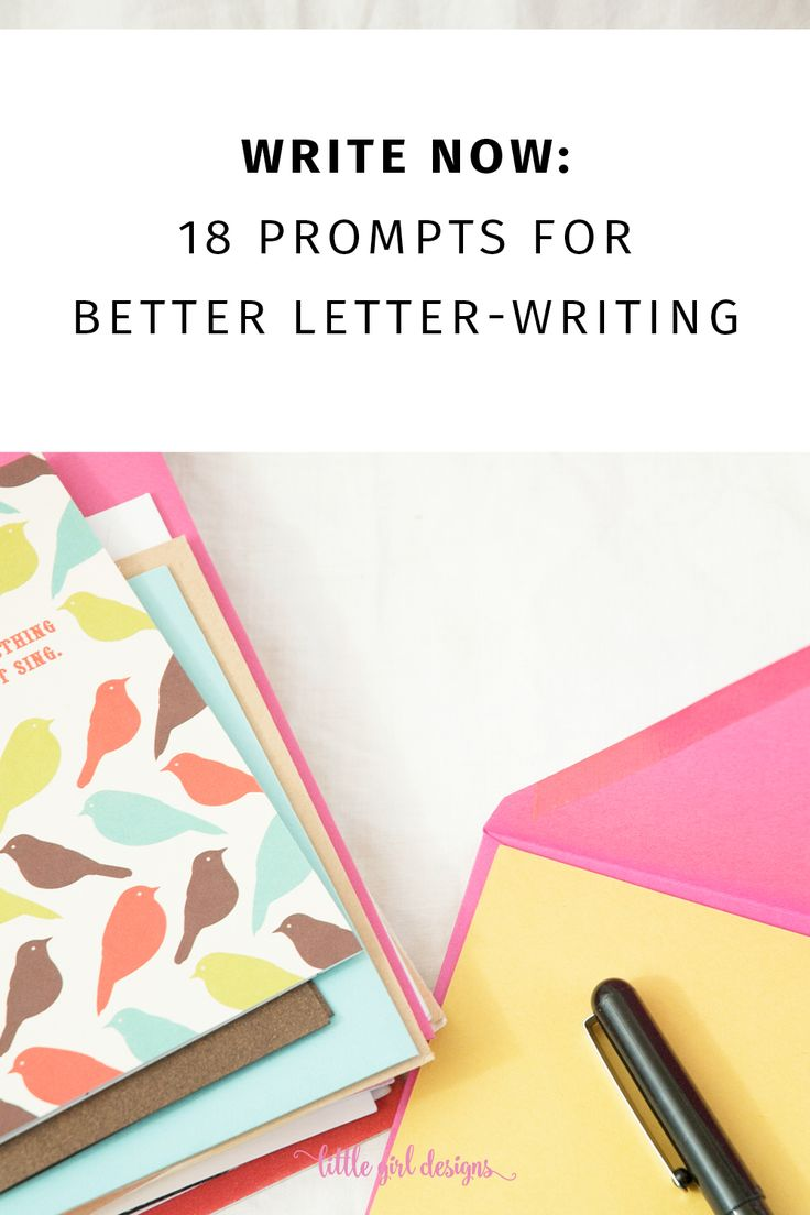 18 letter-writing prompts that will get you inspired to pull out a pen and write an old-fashioned letter. You might just make someone's day!