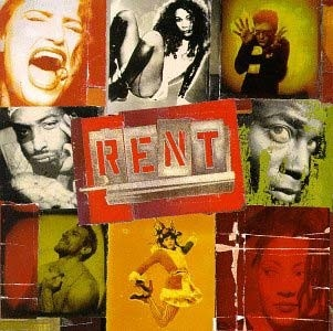 RENT RENT RENT--i saw three times and was lucky enough to see the original Broadway cast