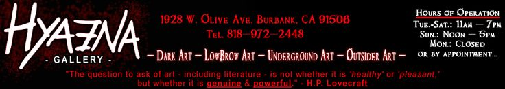 Hyaena Gallery - LA's premiere gallery for Dark Art, LowBrow Art, and Outsider Art.