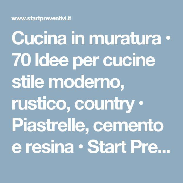 Cucina in muratura • 70 Idee per cucine stile moderno, rustico, country • Piastrelle, cemento e resina • Start Preventivi