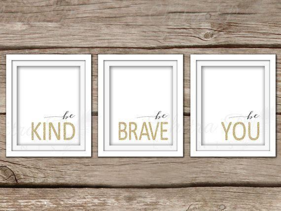 Be Kind, Be Brave, Be You Wall Art - DIY, Printable, Instant Download, Gold, Nursery Artwork, DIY, Dorm Room, Motivational, Baby Boy, Girl