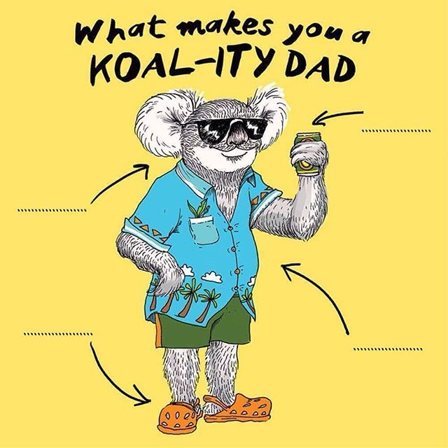 What makes your Dad super special?  Fill in the blanks on this koal-ity card for Father's Day!  Lots of new cards will be arriving this week so be quick to snag the perfect one for Dad 🐨👨👧👦💙