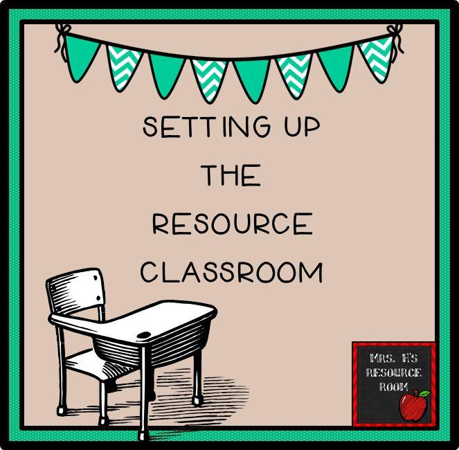 2014 Classroom Setup:  Setting Up The Resource Classroom (A Series)