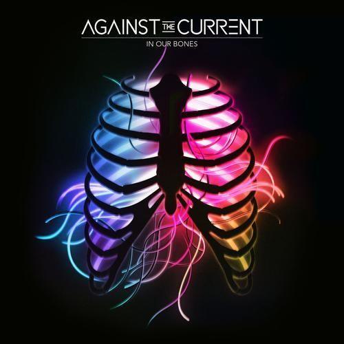 Against the Current – In Our Bones Leaked Album Zip - http://freeleakedalbum.com/current-bones-leaked-album-zip/