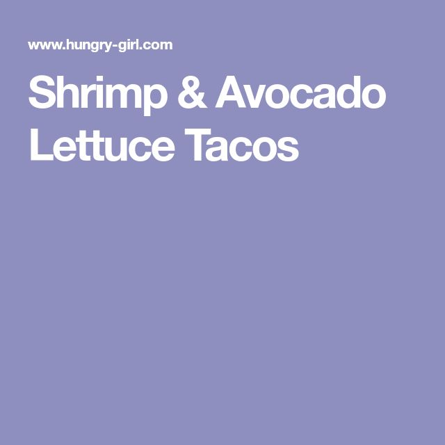 Shrimp & Avocado Lettuce Tacos