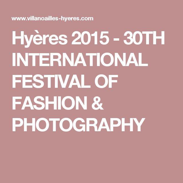Hyères 2015 - 30TH INTERNATIONAL FESTIVAL OF FASHION & PHOTOGRAPHY