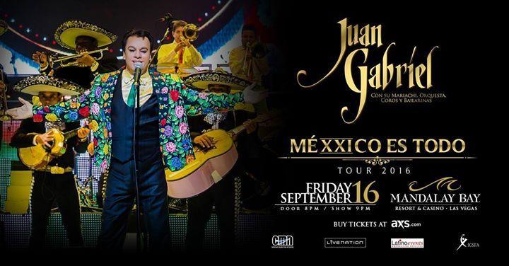 Juan Gabriel - Mexxico Es Todo Tour 2016 - http://fullofevents.com/lasvegas/event/juan-gabriel-mexxico-es-todo-tour-2016/