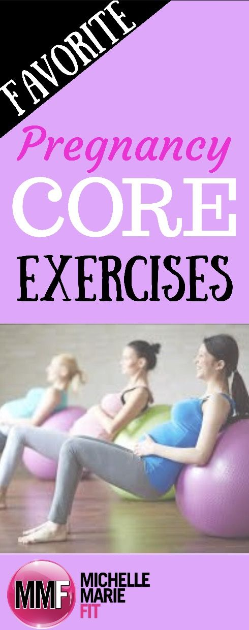 Pregnancy core exercises that are totally safe and will strengthen body for labor and reduce chances of staying with a pooch.