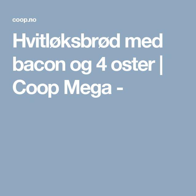 Hvitløksbrød med bacon og 4 oster | Coop Mega -