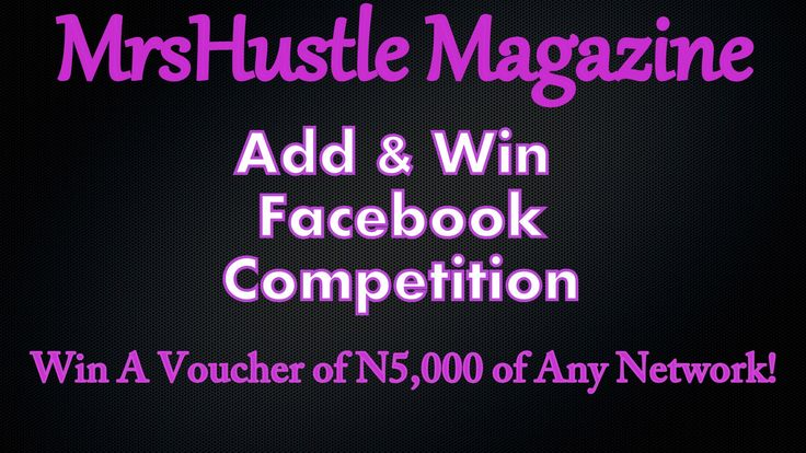 MRSHUSTLE ADD & WIN COMPETITION: WIN A VOUCHER OF N5,000 OF ANY NETWORK!