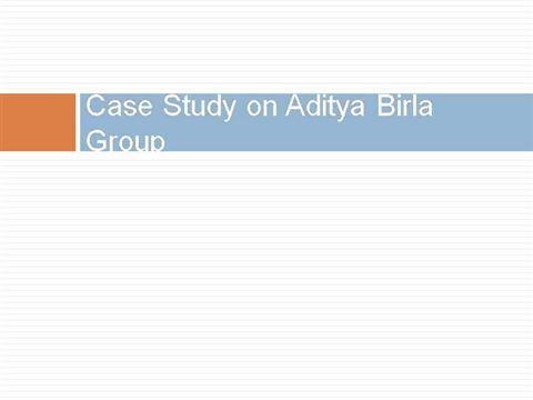 case-study-on-aditya-birla-group by visavadiya via authorSTREAM